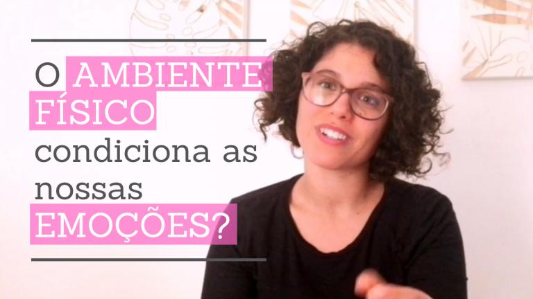 Coach Maria João Tarouca | O ambiente físico condiciona as nossas emoções?