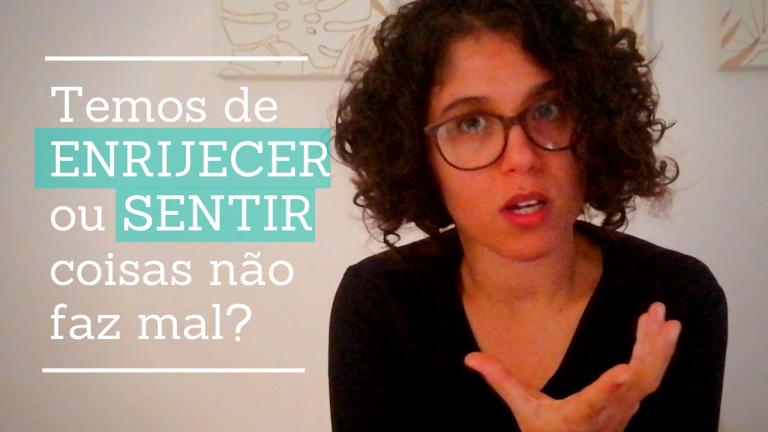 Coach Maria João Tarouca | Temos que enrijecer ou sentir coisas não faz mal?