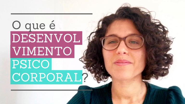 Coach Maria João Tarouca | O que é Desenvolvimento Psico Corporal?