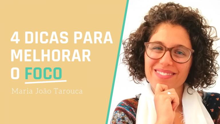 Coach Maria João Tarouca | 4 dicas para melhorar o foco [ Podes Escolher! ] Ep.1