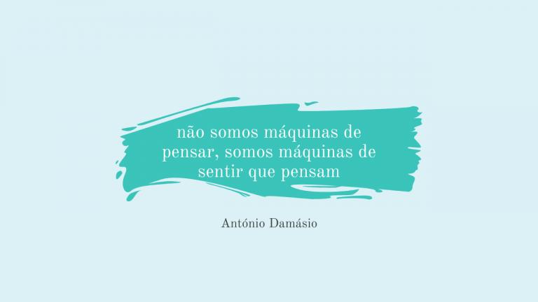 António Damásio - Desenvolvimento Pessoal - Maria João Tarouca
