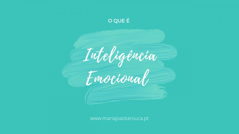 Inteligência Emocional - Desenvolvimento Pessoal - Maria João Tarouca